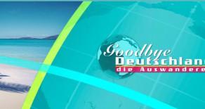 VOX – Goodbye Deutschland – die Auswanderer – Auswanderer gesucht